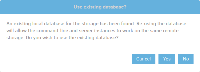 Use existing database?An existing local database for the storage has been found. Re-using the database will allow the command-line and server instances to work on the same remote storage. Do you wish to use the existing database?